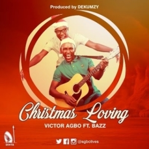 Victor Agbo - Christmas Loving ft. Bazz